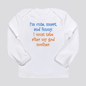 I Must Take After My Godmother Long Sleeve T-Shirt
