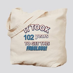 Took 102 years to look this fabulous Tote Bag