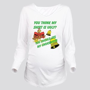 Ugly Shirt Ugly Underwere Long Sleeve Maternity T-