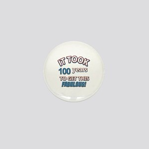Took 100 years to look this fabulous Mini Button