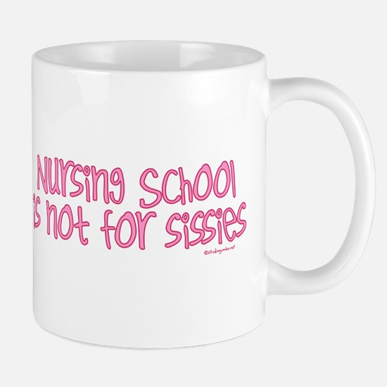 Nursing School is not for Sis Mug