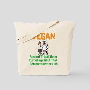 Vegan: Village Idiot That couldnt hunt or fish Tot