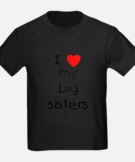 I love my big sisters T-Shirt