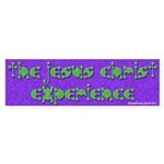 The Jesus Christ Experience Bumper Sticker