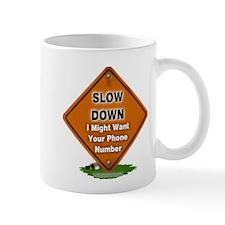 Slow Down Mug