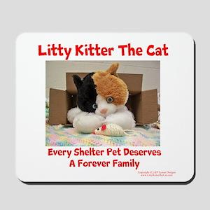 Litty Kitter - Shelter Pet Mousepad