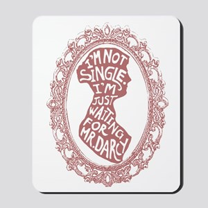 Im Not Single Mousepad