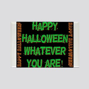 Happy Halloween Whatever You Are Magnets