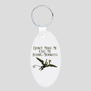Don't Make Me Call My Flying Monkeys Aluminum Oval