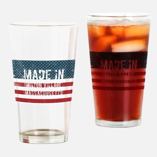 Made in Milton Village, Massachuset Drinking Glass