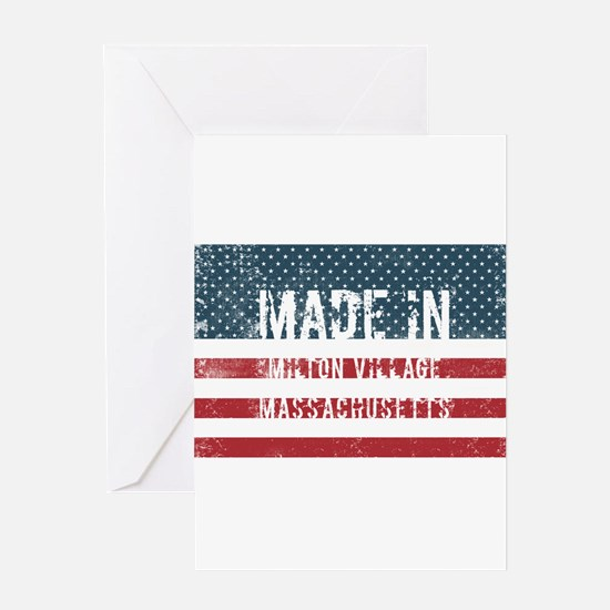 Made in Milton Village, Massachuset Greeting Cards