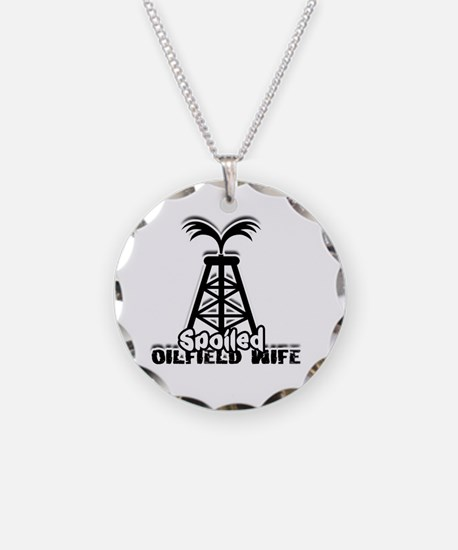 Spoiled Oilfield Wife Necklace