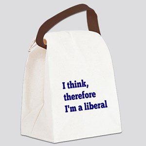 I Think Therefore I Am a Liberal Canvas Lunch Bag