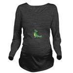 See you later, Alligator! Long Sleeve Maternity T-