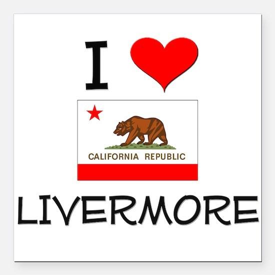 "I Love Livermore California Square Car Magnet 3"" x"