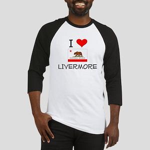 I Love Livermore California Baseball Jersey
