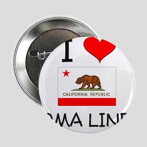 """I Love Loma Linda California 2.25"""" Button"""
