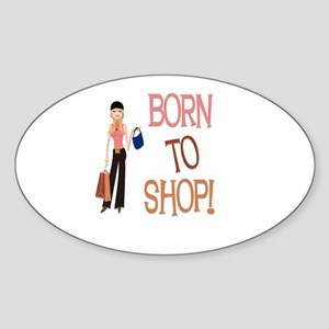 Born To Shop! Oval Sticker