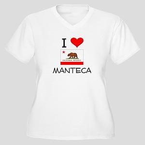 I Love Manteca California Plus Size T-Shirt