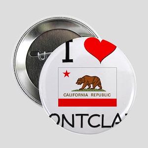 "I Love Montclair California 2.25"" Button"