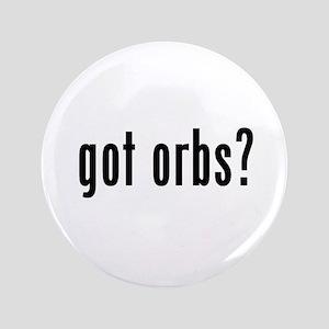 """got orbs? 3.5"""" Button"""