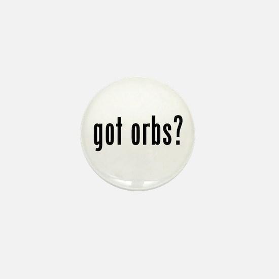 got orbs? Mini Button