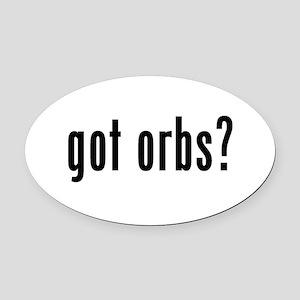 got orbs? Oval Car Magnet