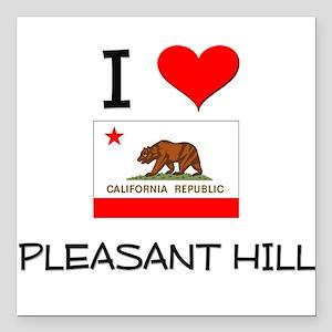 I Love Pleasant Hill California Square Car Magnet