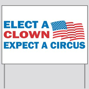 Elect a Clown - Expect a Circus Yard Sign