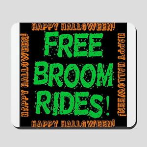 Free Broom Rides Mousepad