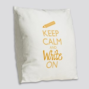 Keep Calm and Write On Burlap Throw Pillow