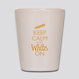 Keep Calm and Write On Shot Glass