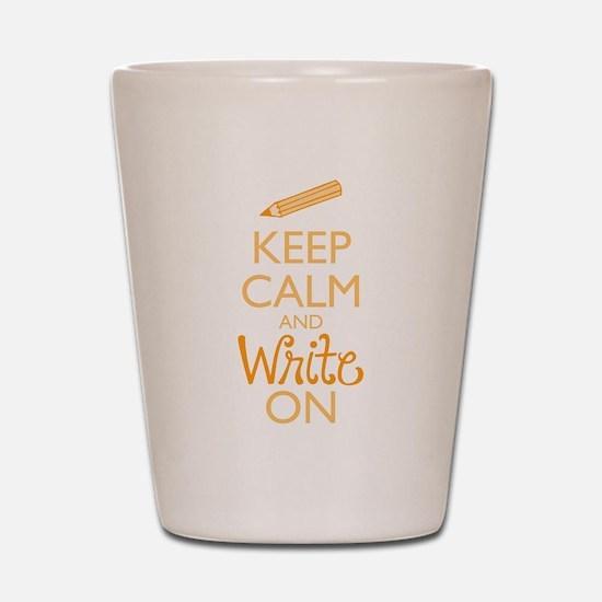 Keep Calm and Write On Shot Glass