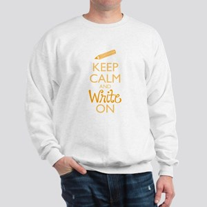Keep Calm and Write On Sweatshirt