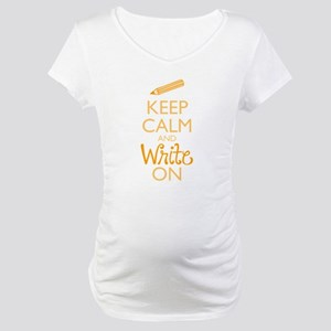 Keep Calm and Write On Maternity T-Shirt