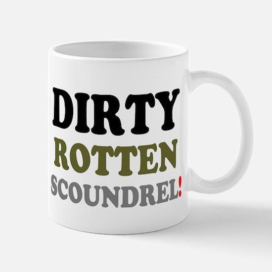 DIRTY ROTTEN SCOUNDREL, Mugs