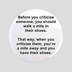 "Before You Criticize... 3.5"" Button"