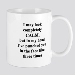 I May Look Completely Calm... Mug