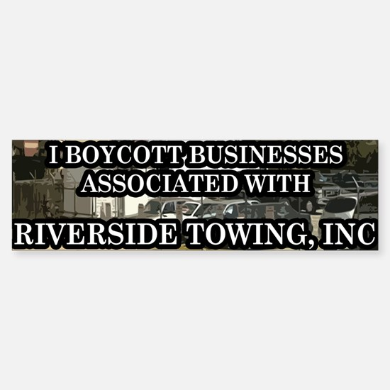 Riverside Towing - Peaceful Protest Bumper Bumper Bumper Sticker