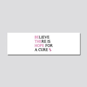 believe there is hope for a cure Car Magnet 10 x 3