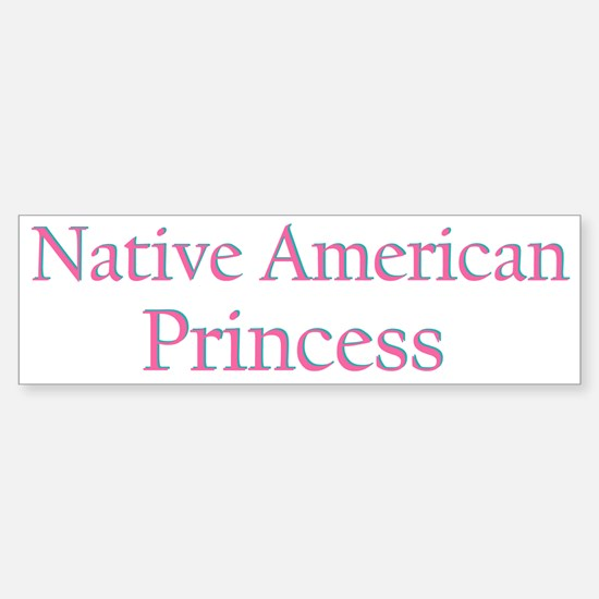 nativeamericanprincess.png Bumper Bumper Bumper Sticker