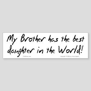 My Brother, Best Daughter Bumper Sticker