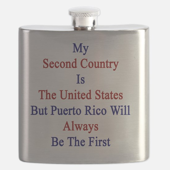 My Second Country Is The United States But P Flask