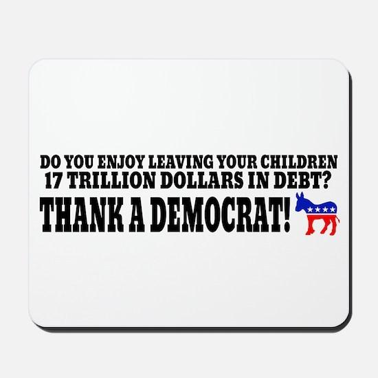 Thank a democrat! Mousepad