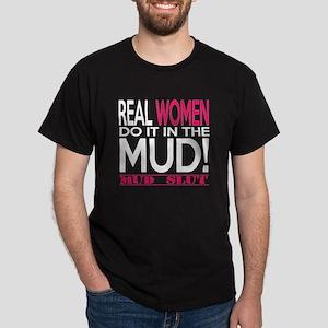 Real Women Do It In The Mud (Pink Mud Slut) T-Shir