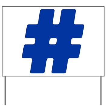 Blue #Hashtag Yard Sign