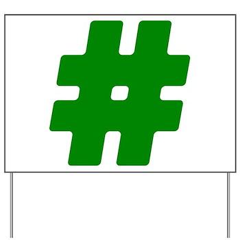 Green #Hashtag Yard Sign