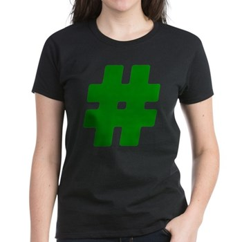Green #Hashtag Women's Dark T-Shirt