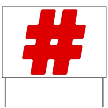 Red #Hashtag Yard Sign