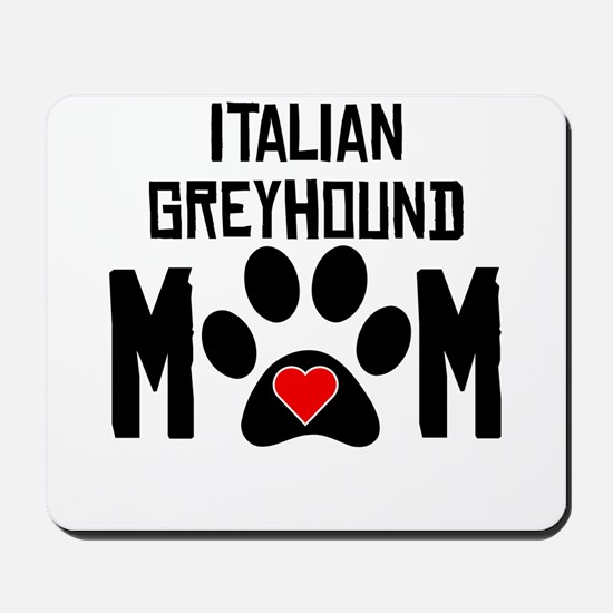 Italian Greyhound Mom Mousepad